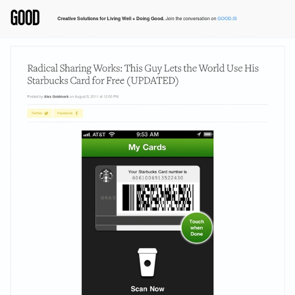 Radical Sharing Works: This Guy Lets the World Use His Starbucks Card for Free - Business