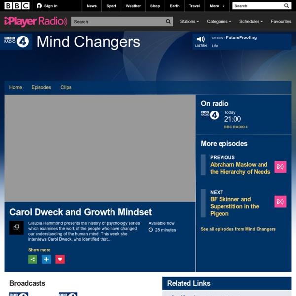 BBC Radio 4 - Mind Changers, Carol Dweck and Growth Mindset