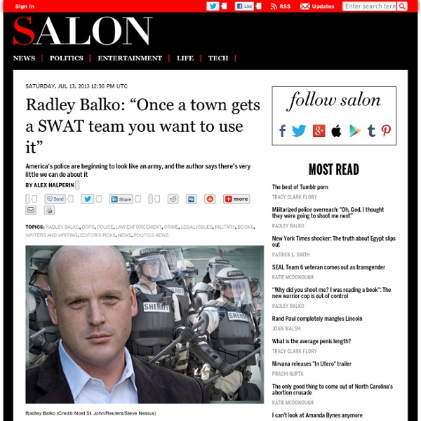 """Radley Balko: """"Once a town gets a SWAT team you want to use it"""""""