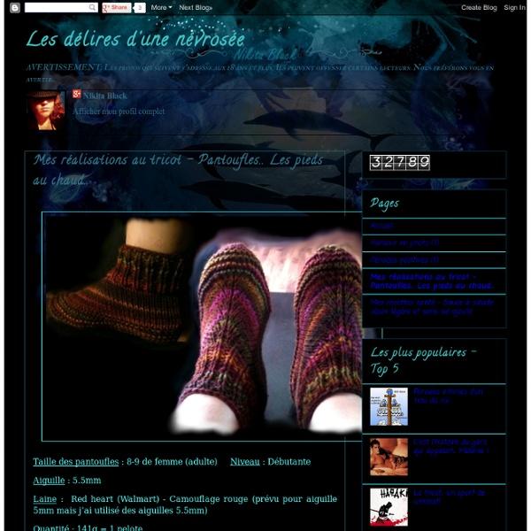 Mes réalisations au tricot - Pantoufles.. Les pieds au chaud..