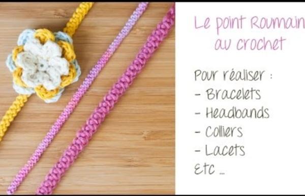 Le point Roumain au crochet pour réaliser bracelets, headbands, colliers etc