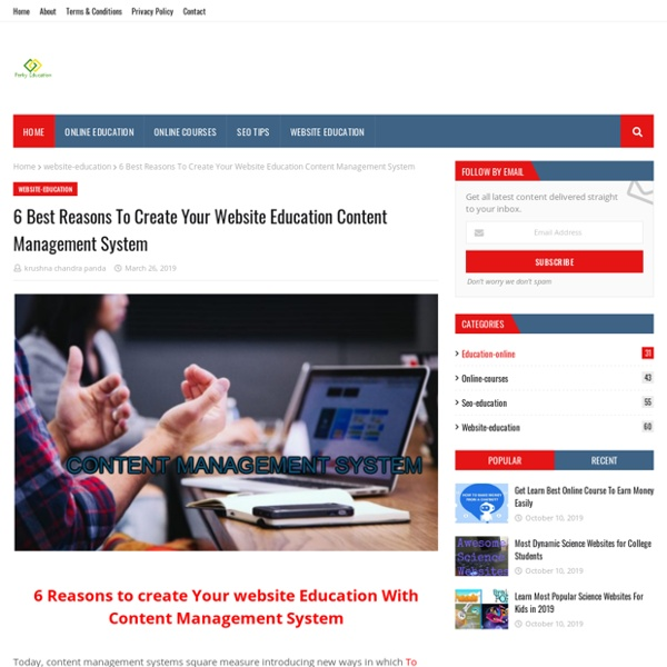 6 Best Reasons To Create Your Website Education Content Management System