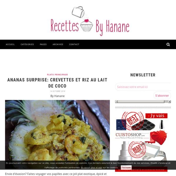 Recettes by Hanane - Blog de cuisine, Recettes faciles, Pâtisserie, Cuisine Marocaine, Gâteaux en tout genre, bavarois... Mes coups de coeur et découvertes gourmandes!..