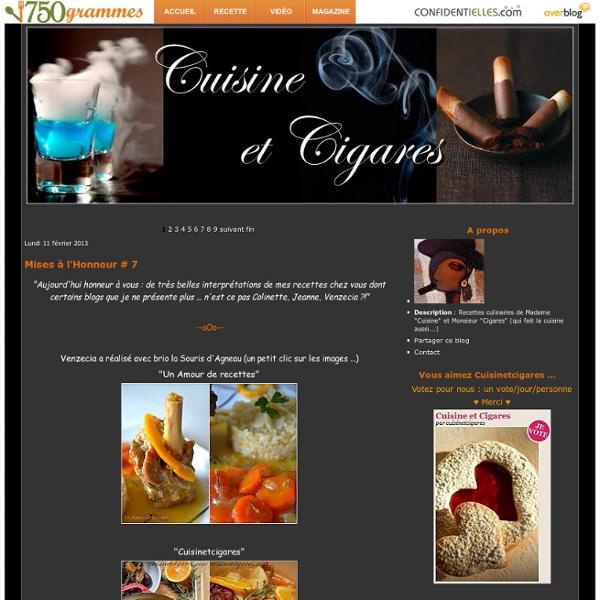 """Cuisine et Cigares - Recettes culinaires, photos, vidéos et magazines créés par """"Madame Cuisine et Monsieur Cigares""""..."""