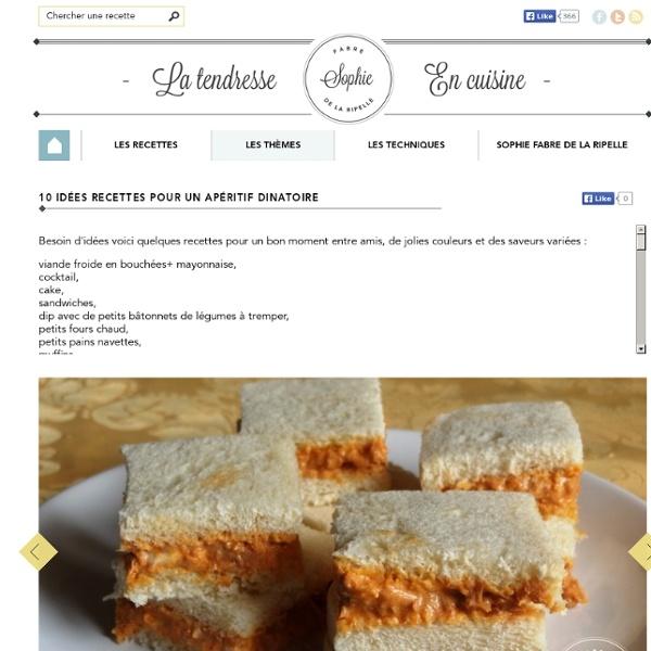 10 idées recettes pour un apéritif dinatoire – La Tendresse En Cuisine