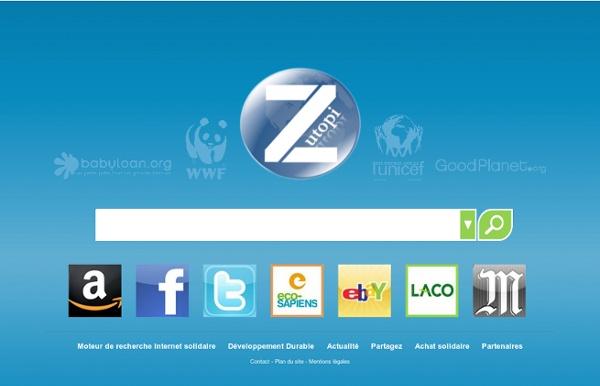 Zutopi : Moteur de recherche Internet solidaire Développement Durable