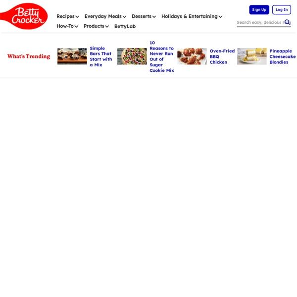 Recipes & Cookbooks – Food, Cooking Recipes from BettyCrocker.Com