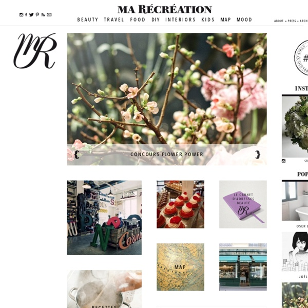 Ma Récréation - Blog de Lili Barbery sur la Beauté, le Voyage, la Cuisine et les Enfants...