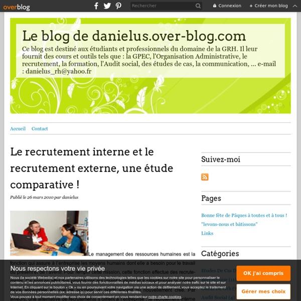 Le recrutement interne et le recrutement externe, une étude comparative ! - Le blog de danielus.over-blog.com