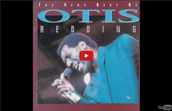 Otis Redding - The Very Best Of Otis Redding (FULL ALBUM) HD (BLOCKED IN GERMANY)