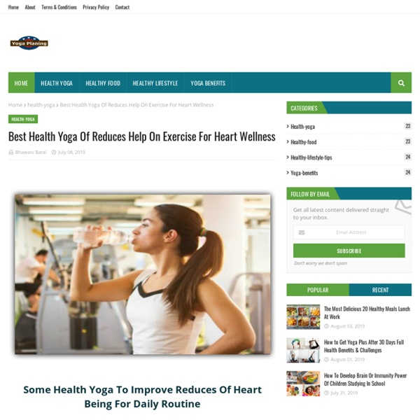 Best Health Yoga Of Reduces Help On Exercise For Heart Wellness