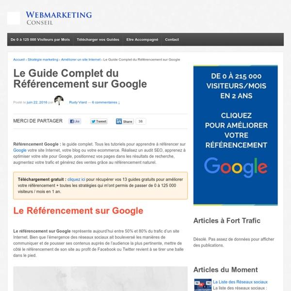 ▶ Référencement Google : le Guide Complet (Mis à Jour)
