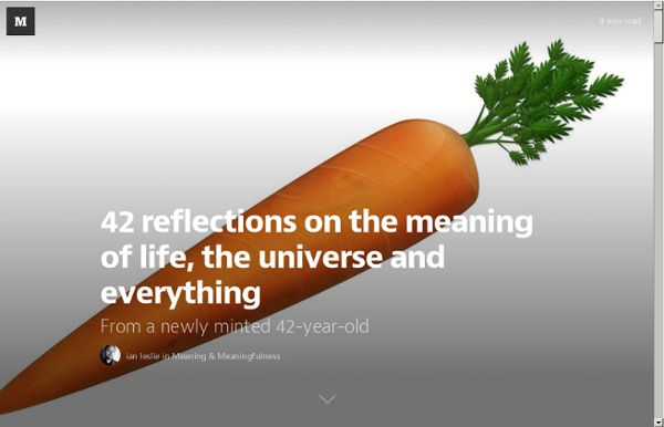 42 reflections on the meaning of life, the universe and everything — Meaning & Meaningfulness