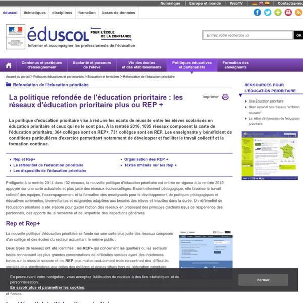 Refondation de l'éducation prioritaire - La politique refondée de l'éducation prioritaire : les réseaux d'éducation prioritaire plus ou REP +
