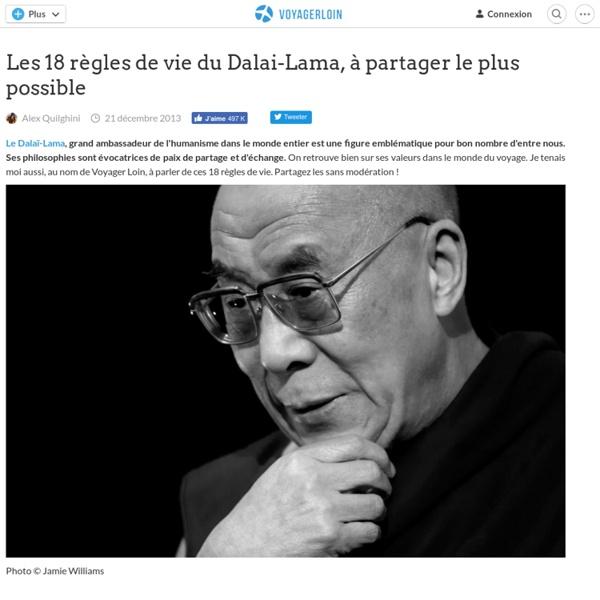 Voyager Loin -Les 18 règles de vie du Dalai-Lama à partager le plus possible