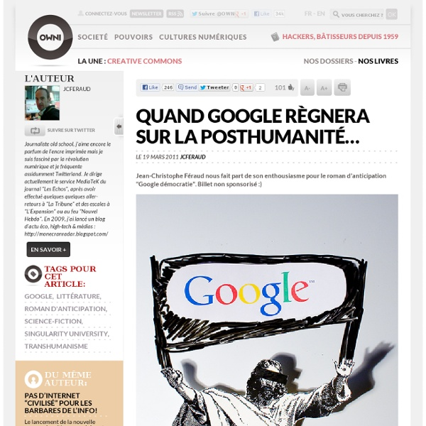 Quand Google règnera sur la posthumanité… » Article » OWNI, Digital Journalism
