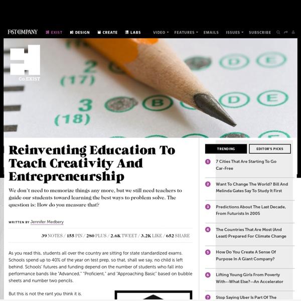 Reinventing Education To Teach Creativity And Entrepreneurship