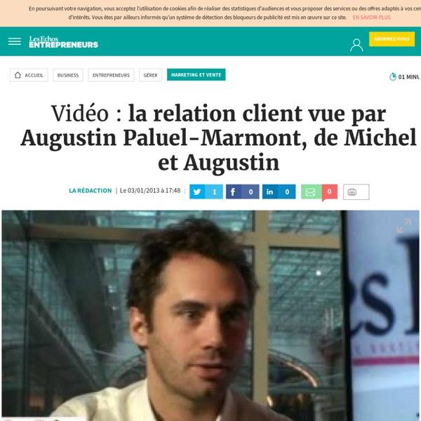 Vidéo : la relation client vue par Augustin Paluel-Marmont, de Michel et Augustin