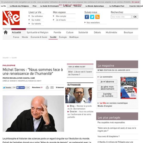 """Michel Serres : """"Nous sommes face à une renaissance de l'humanité"""" - Société"""