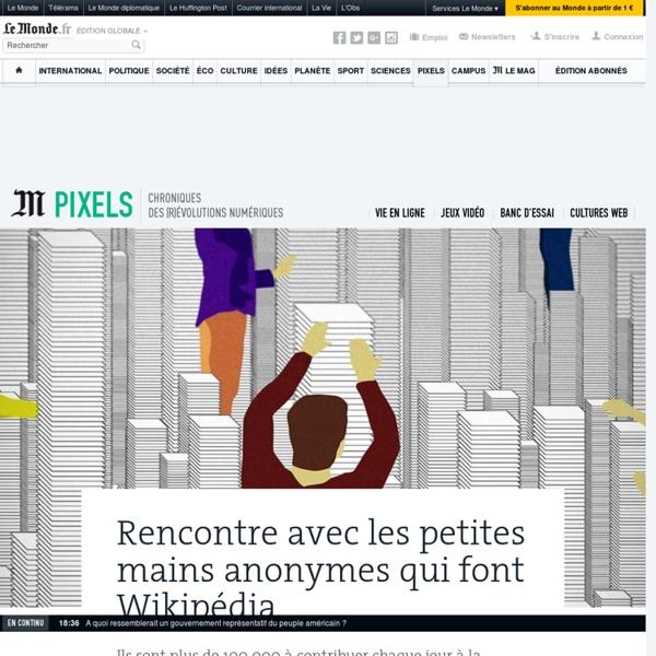 Rencontre avec les petites mains anonymes qui font Wikipédia