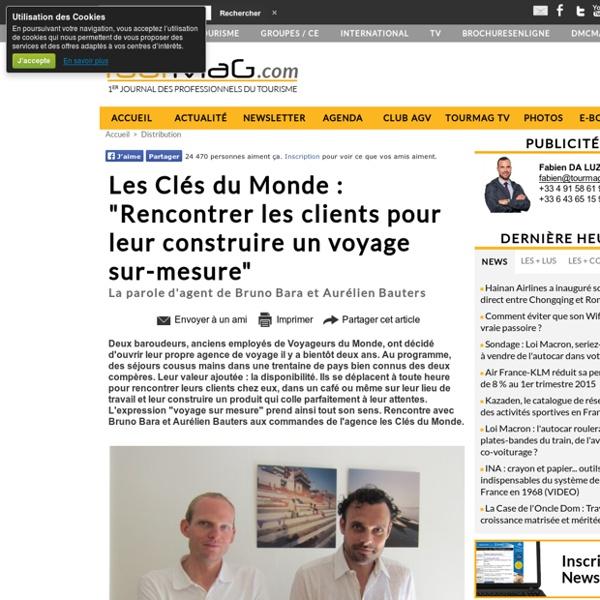 """Les Clés du Monde : """"Rencontrer les clients pour leur construire un voyage sur-mesure"""""""