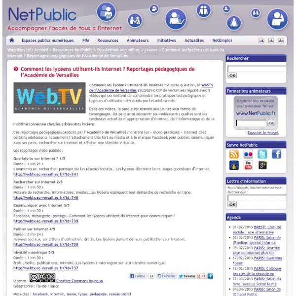 Comment les lycéens utilisent-ils Internet ? Reportages pédagogiques de l'Académie de Versailles