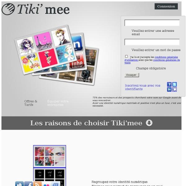 Tiki'mee : prenez en main votre e-reputation et offrez-vous une identité numérique web, mail et mobile remarkable