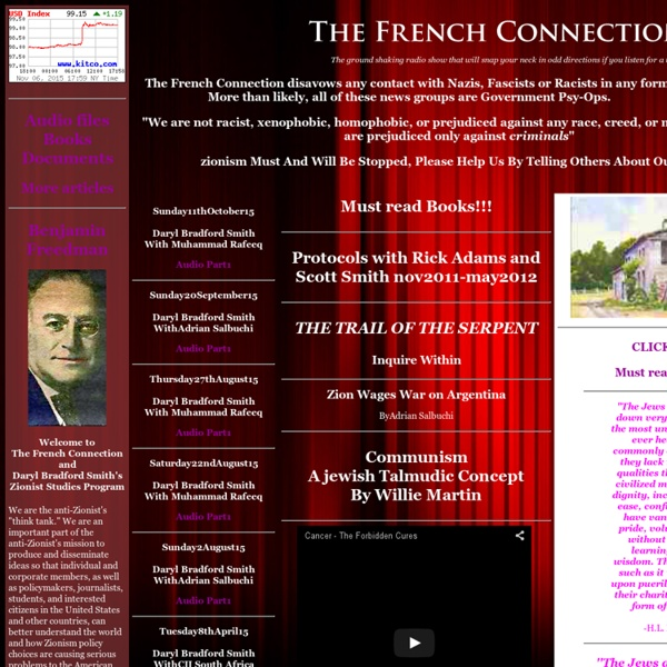 Zionism Research - The French Connection - Fighting Criminal Zionism