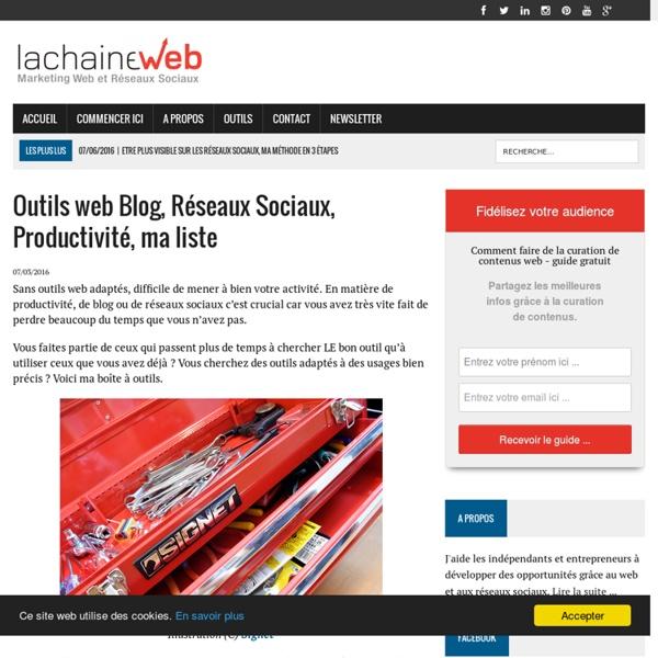 Blog, Réseaux Sociaux, Productivité : ma boîte à outils applications et services