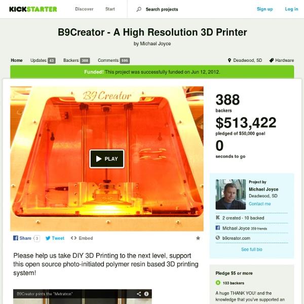 B9Creator - A High Resolution 3D Printer by Michael Joyce