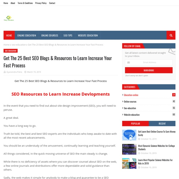 Get The 25 Best SEO Blogs & Resources to Learn Increase Your Fast Process
