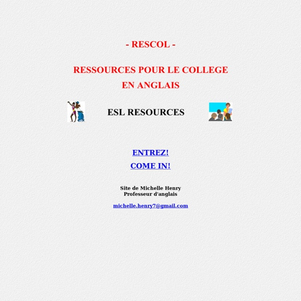 Ressources pour le Collège en anglais - ESL Resources - Interactive activities - Printables - Listening - Writing - Webquests