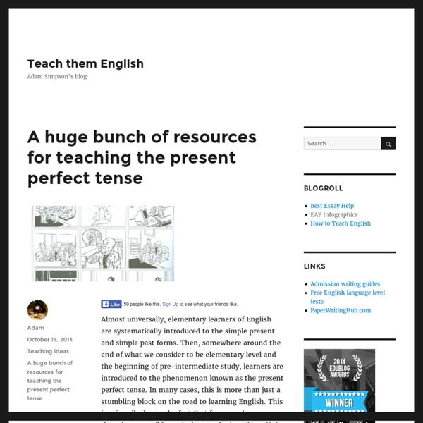 A huge bunch of resources for teaching the present perfect tense