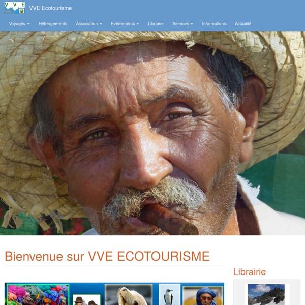 Voyages solidaires, responsables et éco-touristiques - VVE écotourisme
