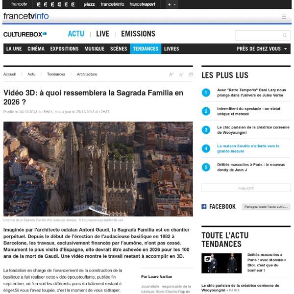 Vidéo 3D: à quoi ressemblera la Sagrada Familia en 2026 ?