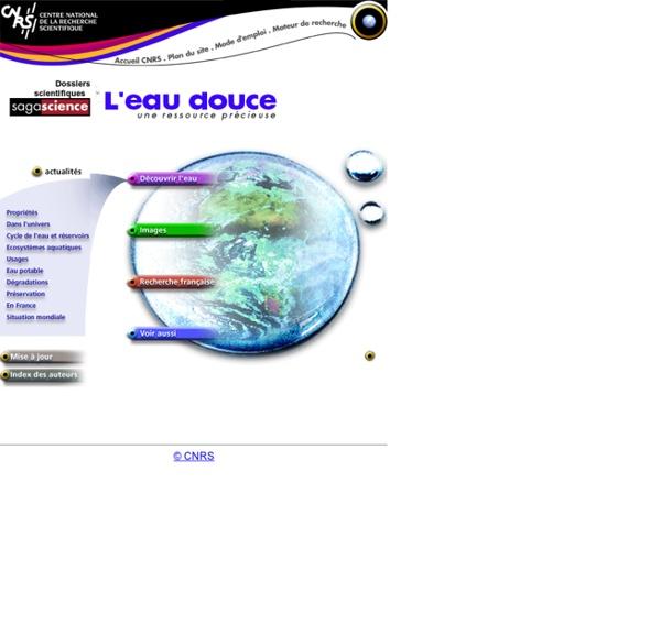 L'Eau douce une ressource précieuse - CNRS - Sagascience