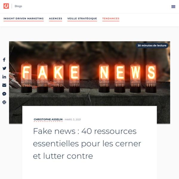 Fake news : 30 ressources essentielles pour les cerner et lutter contre