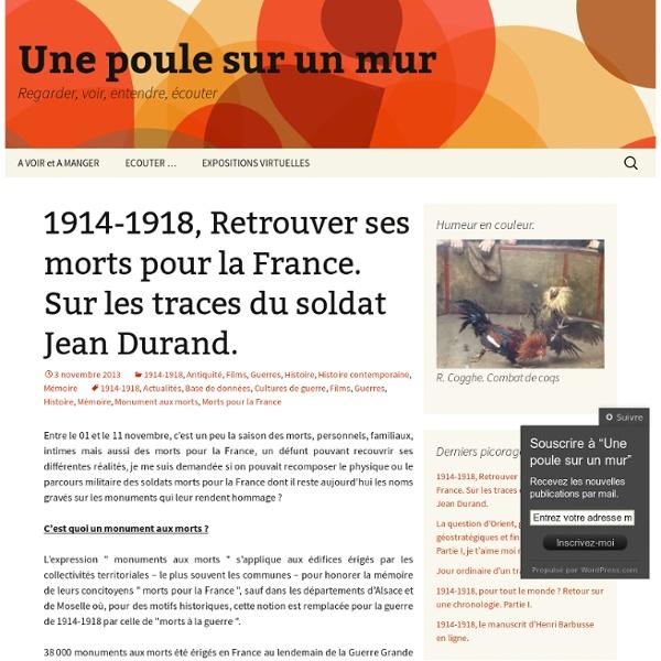 1914-1918, Retrouver ses morts pour la France. Sur les traces du soldat Jean Durand.