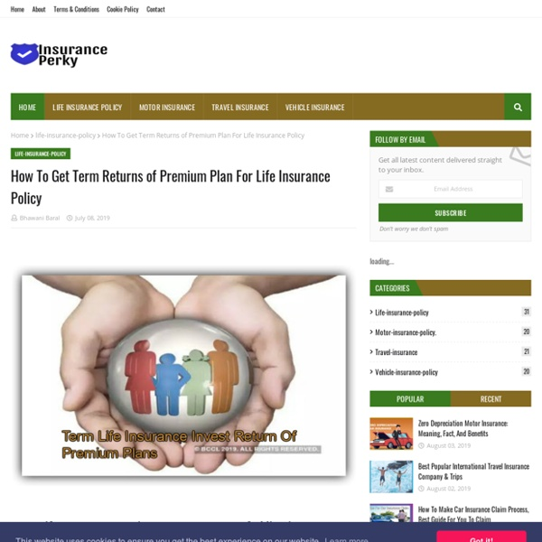 How To Get Term Returns of Premium Plan For Life Insurance Policy