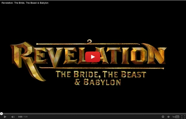 Revelation: The Bride, The Beast & Babylon