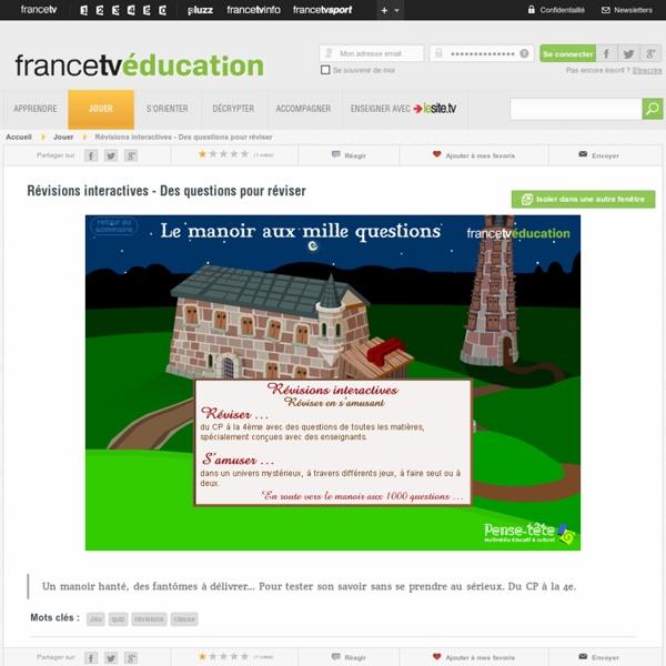 Révisions interactives - Des questions pour réviser - francetv éduc...