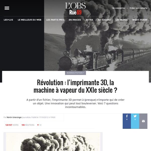 Révolution: l'imprimante 3D, la machine à vapeur du XXIe siècle?