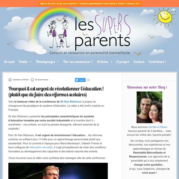 Les Supers Parents » Pourquoi il est urgent de révolutionner l'éducation ! (plutôt que de faire des réformes scolaires)