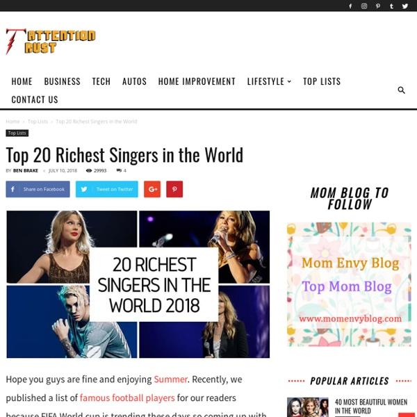 Top 20 Richest Singers in the World 2019 - According to Attention Trust