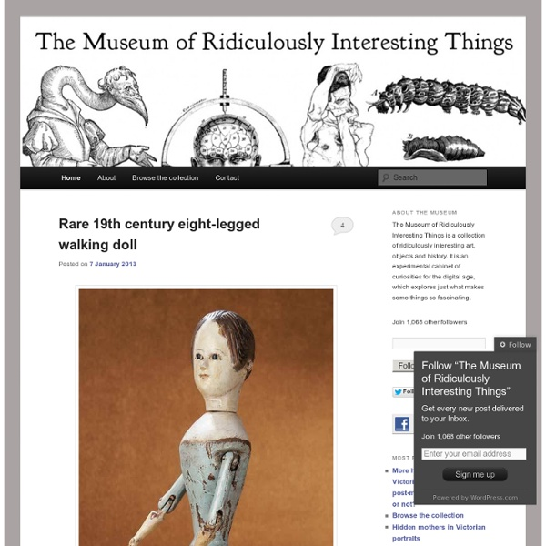 A collection of ridiculously interesting art, objects, ideas, and history