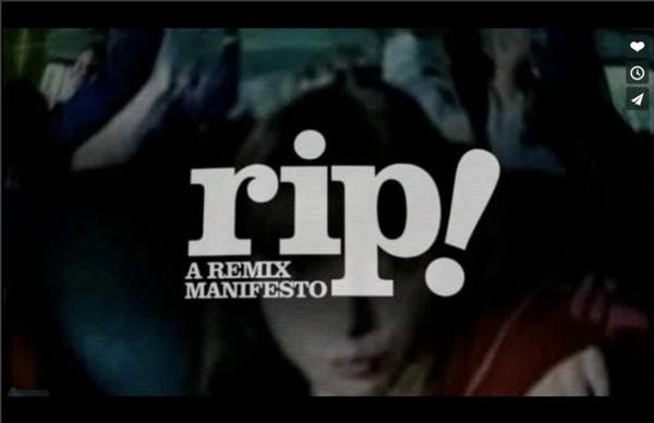 RiP: A Remix Manifesto