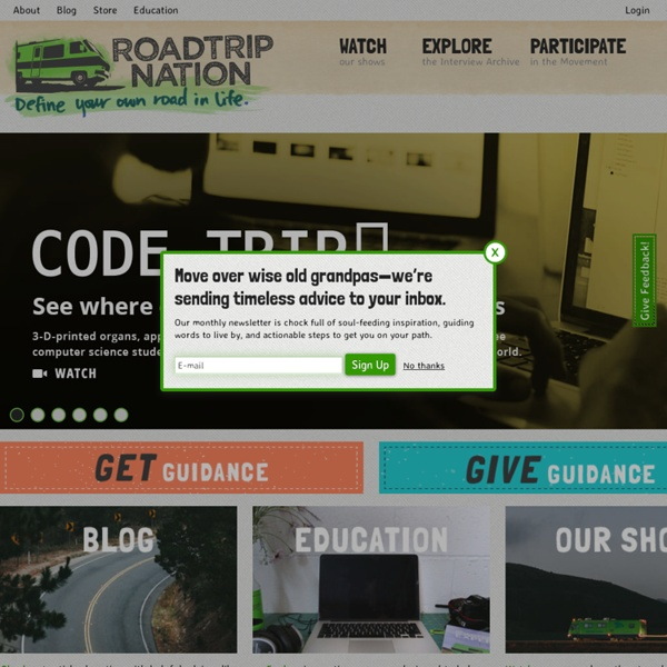 Roadtrip Nation: Define your own road in life! - Roadtrip Nation