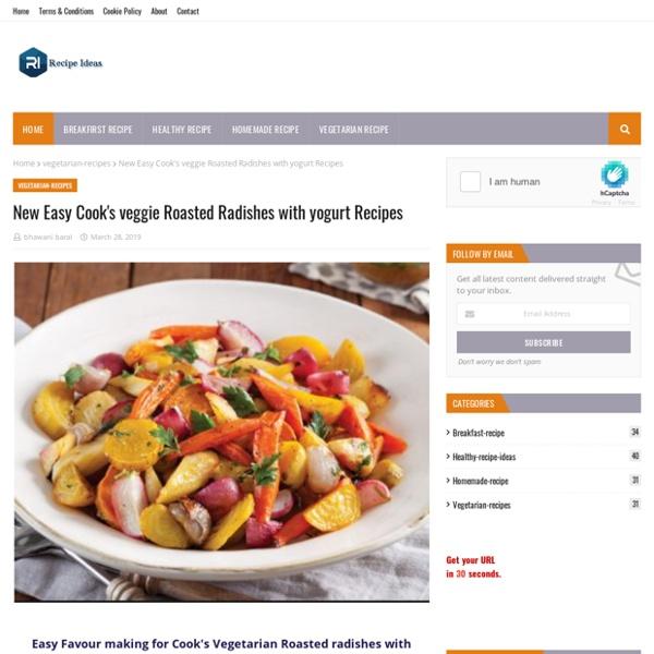 New Easy Cook's veggie Roasted Radishes with yogurt Recipes