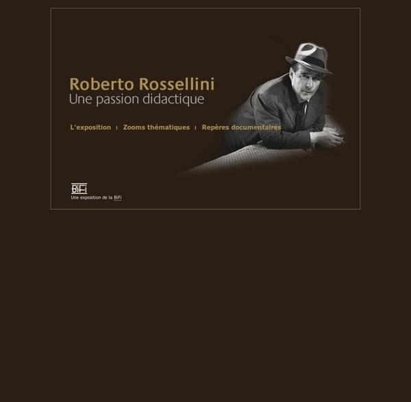 Roberto Rossellini , une passion didactique