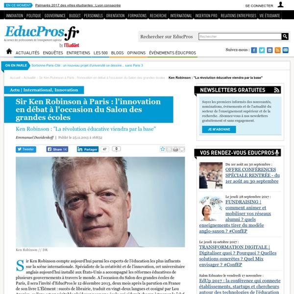 """Ken Robinson : """"La révolution éducative viendra par la base"""" - Actu sur Educpros"""